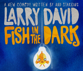 Fish in the Dark Tickets