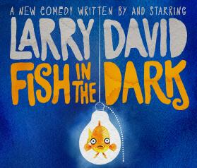 Fish in the Dark Tickets